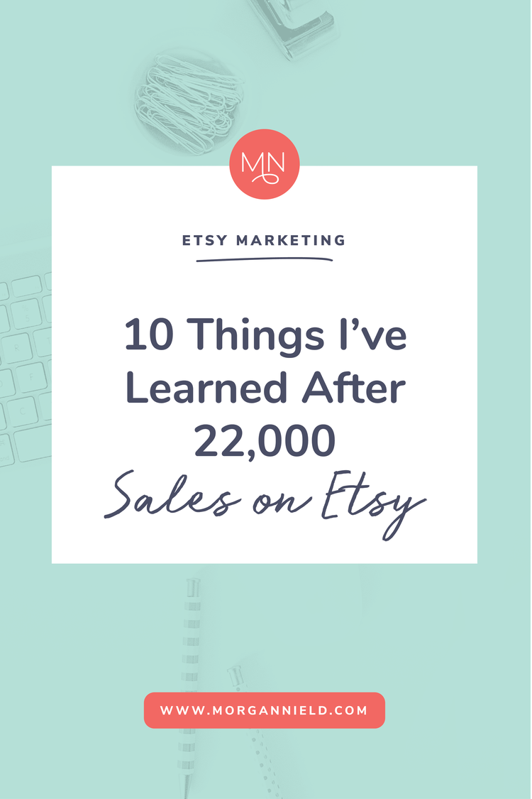10 Things Ive Learned After 19000 Sales On Etsy Whether Youre