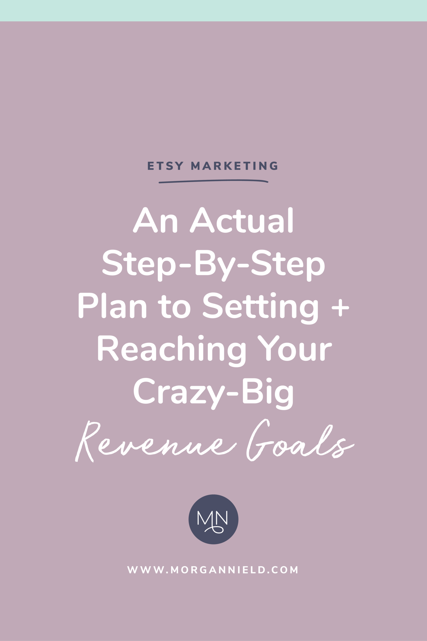 an actual step by step plan to setting reaching your crazy big