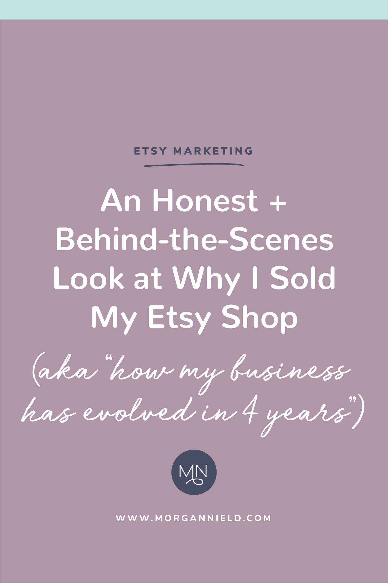 e5412429c95 An honest and open behind-the-scenes look at why I sold my Etsy shop. —  Morgan Nield