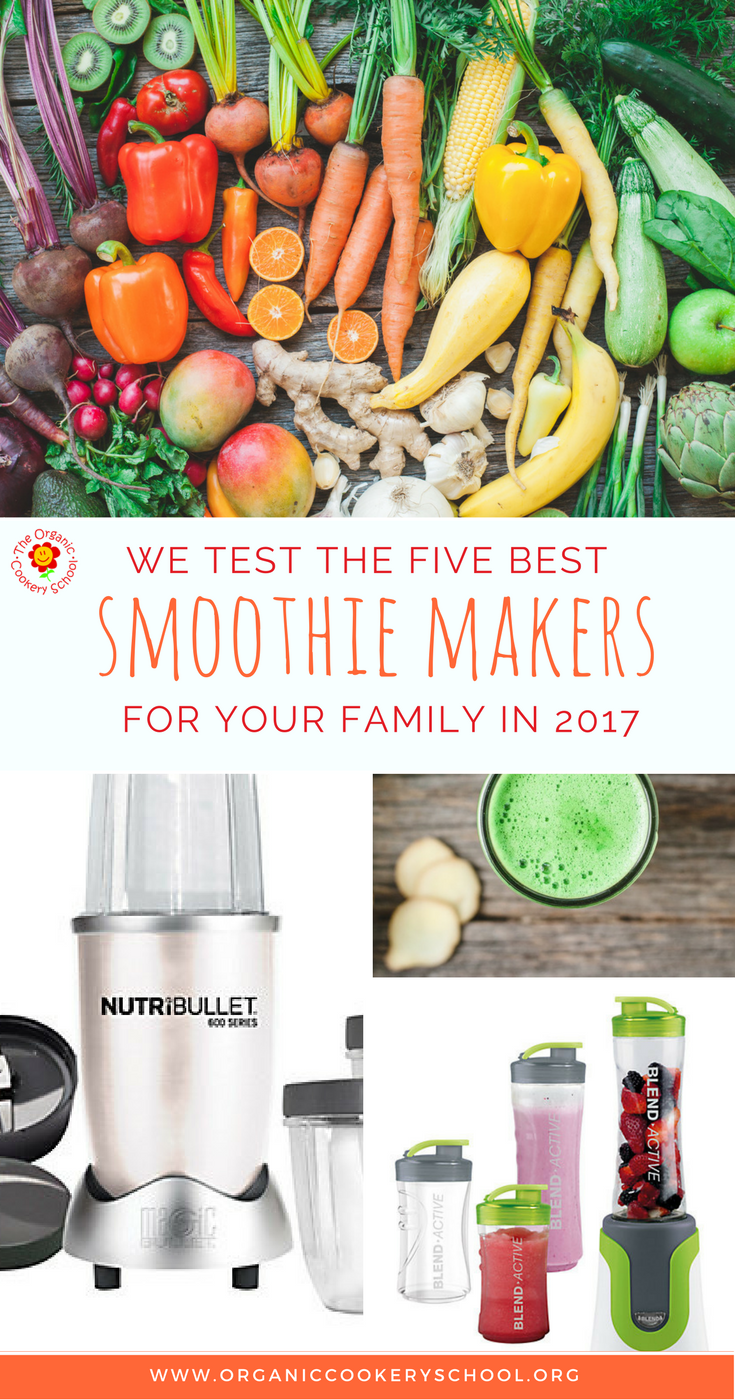 The Organic Cookery School Five Best Family Smoothie Makers Review for 2017