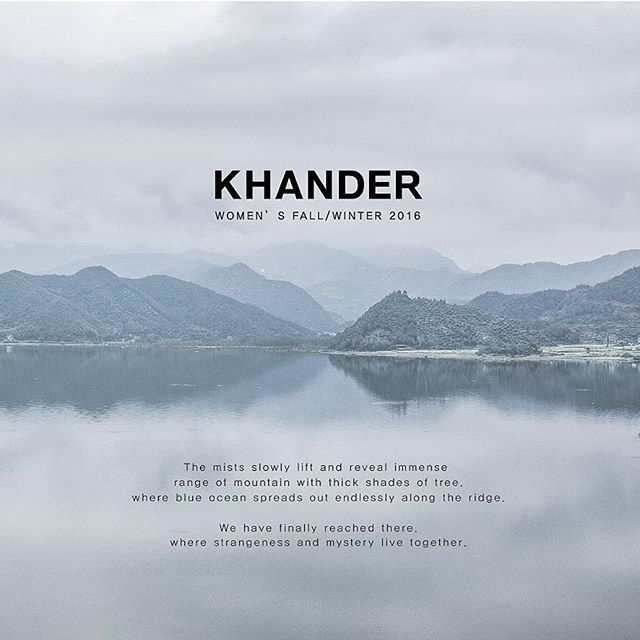 KHANDER   KHANDER creates clothing based on the indigenous spirit and form of the East,which has the best combination of functionality and practicality in the modern clothing.  This is the way that KHANDER creates 'real'clothing of today that is developed from the deep understanding of its originality..
