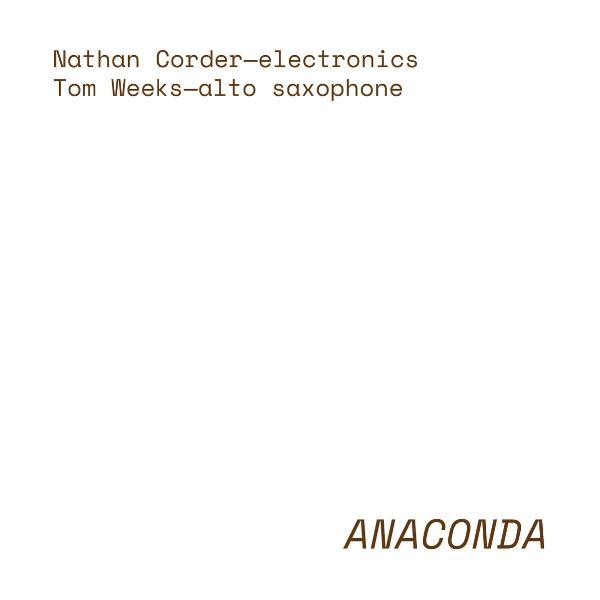 Nathan Corder & Tom Weeks -  Anaconda  (2018) Noise Pelican