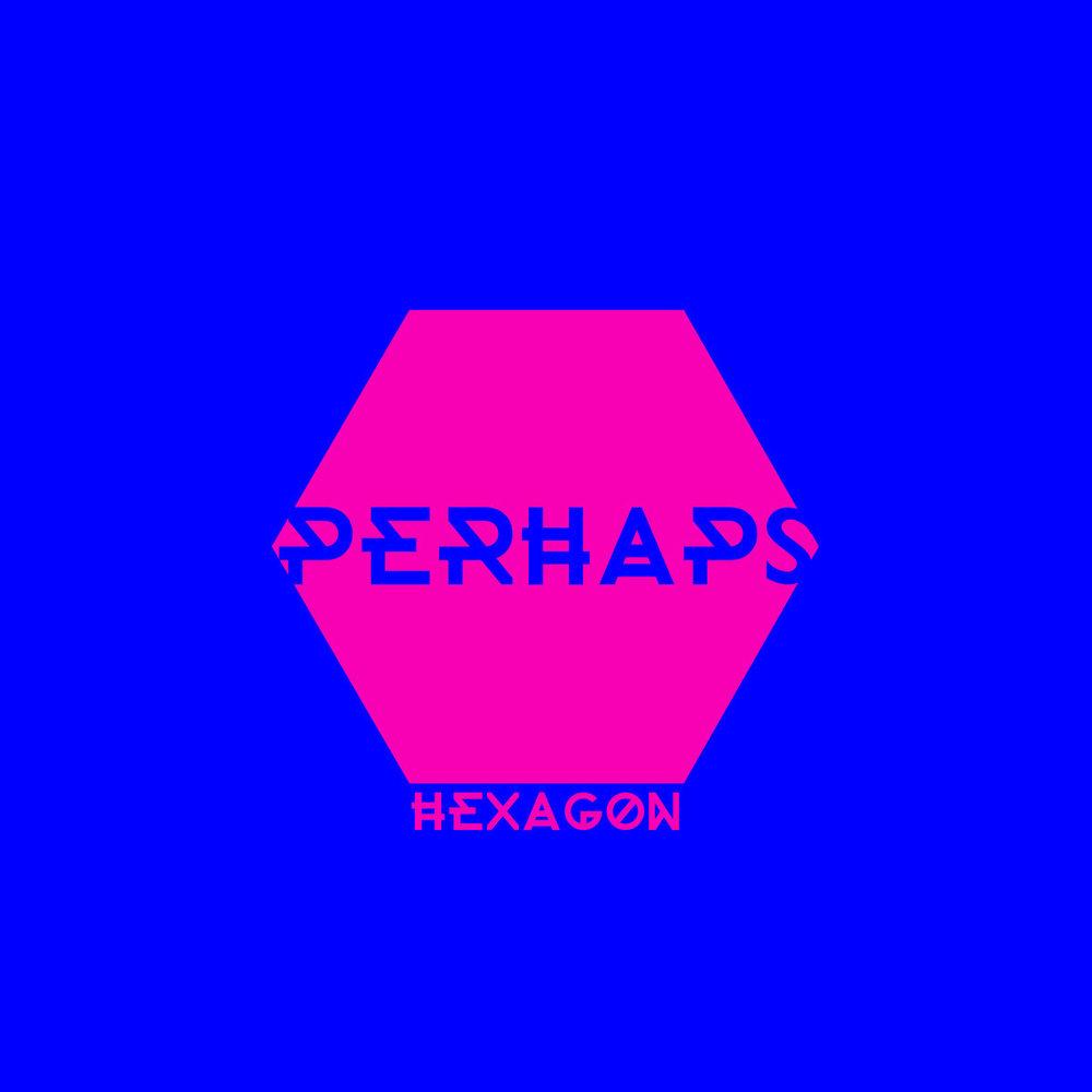 Perhaps -  Hexagon  &  Hexagain  (2018)