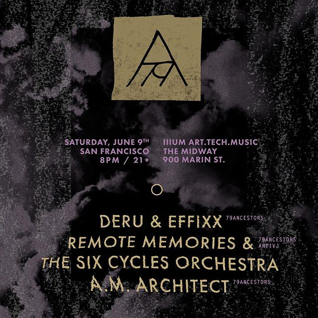 San Francisco - 6/9 we are playing at @themidwaysf during the IllUM festival. @79ancestors showcase with @deru @effixx @beforetigers @yannickjacquet @antivj . Headliners are @maxcoopermax and @_recondite_ 🔥🔥🔥check out this amazing show!