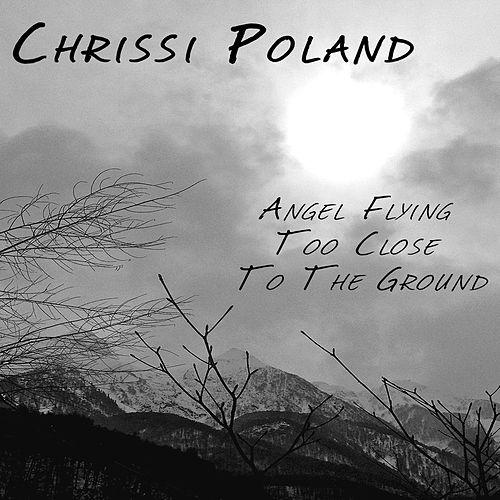 "Chrissi Poland  ""Angel Flying Too Close to the Ground'' [Single]  (2012) •  Production, Mixing"