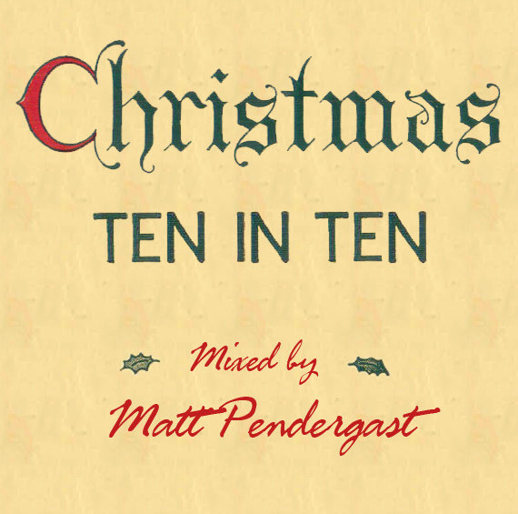 Matt Pendergast   Christmas - 10 in 10 Mix - Vol. 3  (2012)