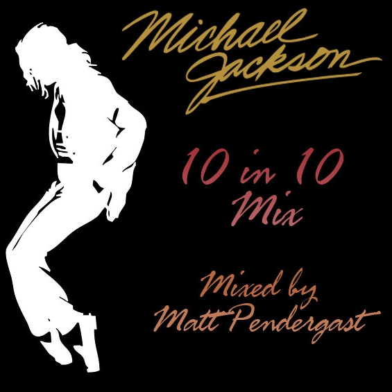 Matt Pendergast   'Michael Jackson - 10 in 10 Mix - Vol. 2'  (2012)