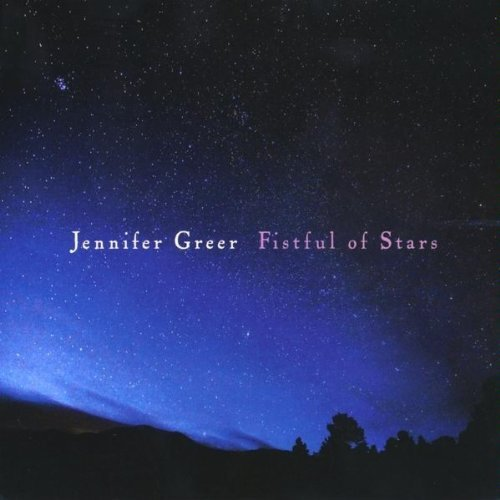 Jennifer Greer   'Fistful of Stars' (Album) (2009)  • Production, Engineering
