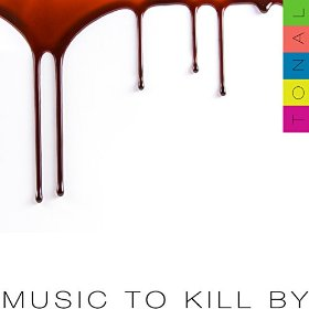 TONAL   'Music To Kill By' (2009)  • Production, Engineering, Mixing, Programming