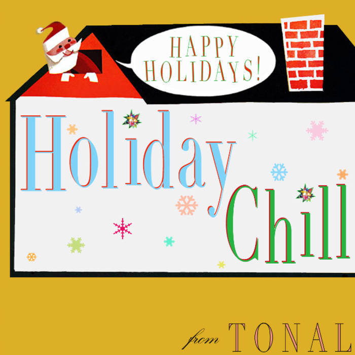 TONAL   'Holiday Chill' (2007)  • Production, Engineering, Mixing, Programming