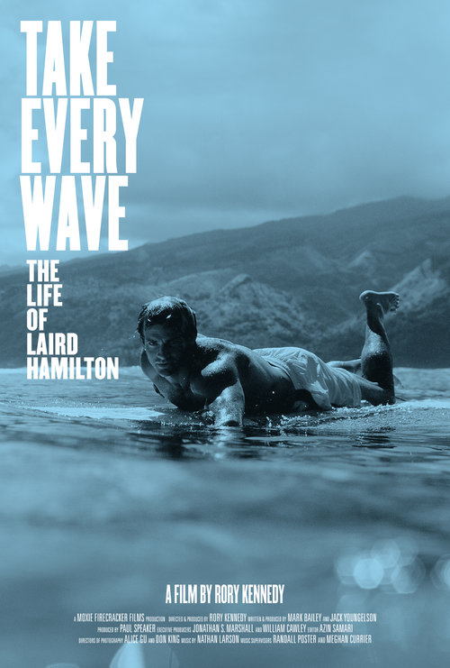 TAKE EVERY WAVE. THE LIFE OF LAIRD HAMILTON   AUSTRALIAN PREMIERE FEATURE FILM    7:30pm - 9:00pm Byron Bay Community Centre     TICKETS AVAILABLE HERE     Australian Premiere of 'Take Every Wave. The life of Laird Hamilton'. A film by Rory Kennedy.