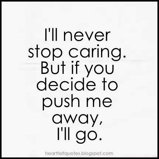 push me away and I'll go.jpg