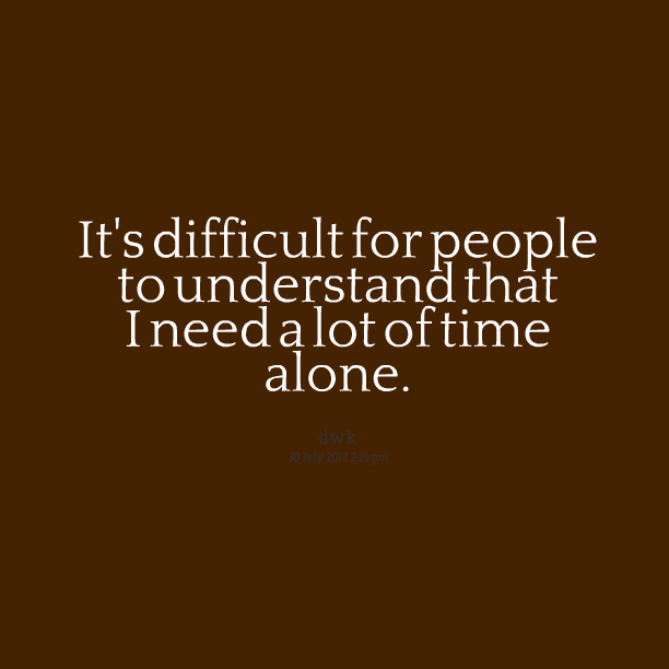 lots of alone time.jpg