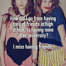I miss having friends.jpg