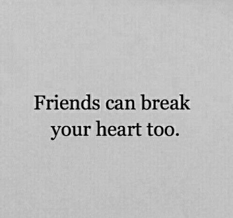 Friends can break your heart too. — Best Friends for Never