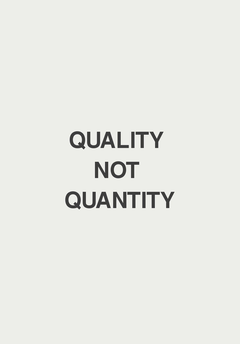 quality not quantity.jpg
