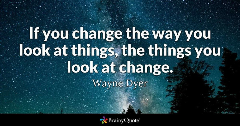 change the way you look at things.jpg