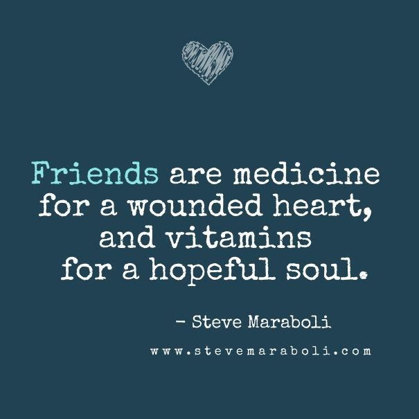 friends are medicine for your soul.jpg