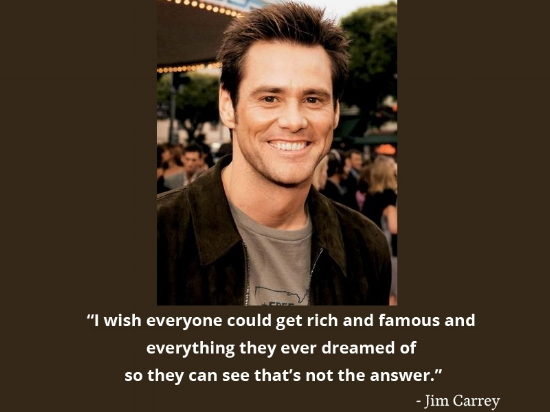 Jim Carrey quote, I wish everyone could get rich