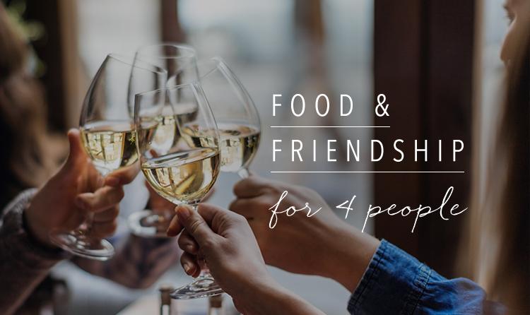 FOOD & FRIENDSHIP FOR 4 PEOPLE.jpg