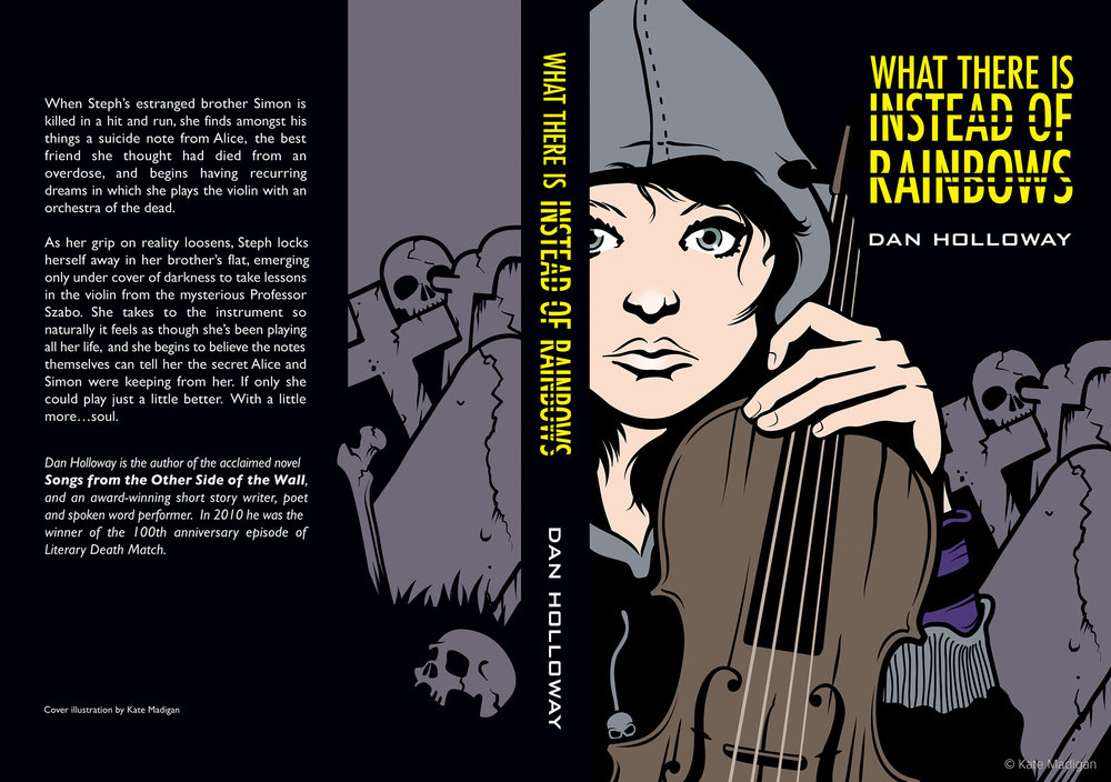 Cover for Dan Holloway's YA novel What There Is Instead Of Rainbows, showing a teenage emo girl in a hoodie playing the violin in a graveyard. Illustration copyright Kate Madigan.