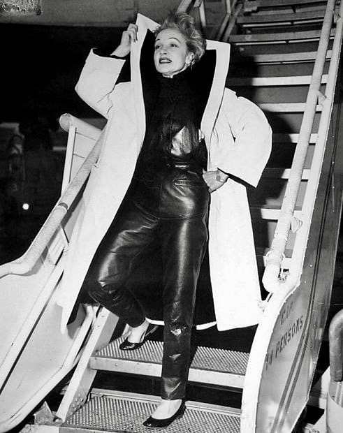 Marlene Dietrich in her leather pants.