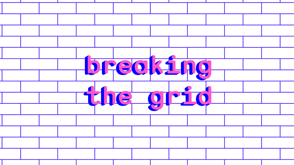 breaking the grid-01.png