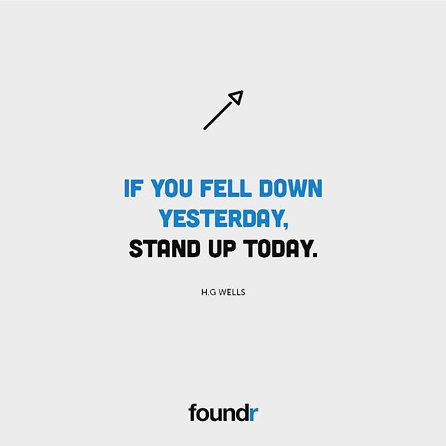 Get up. And get up again if you have to. And keep on getting up each time you fall. Reflect and learn, but also get up. #Repost from @foundr #StandUp #NeverQuit #GetUp