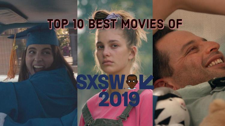 Top 10 Movies of SXSW 2019