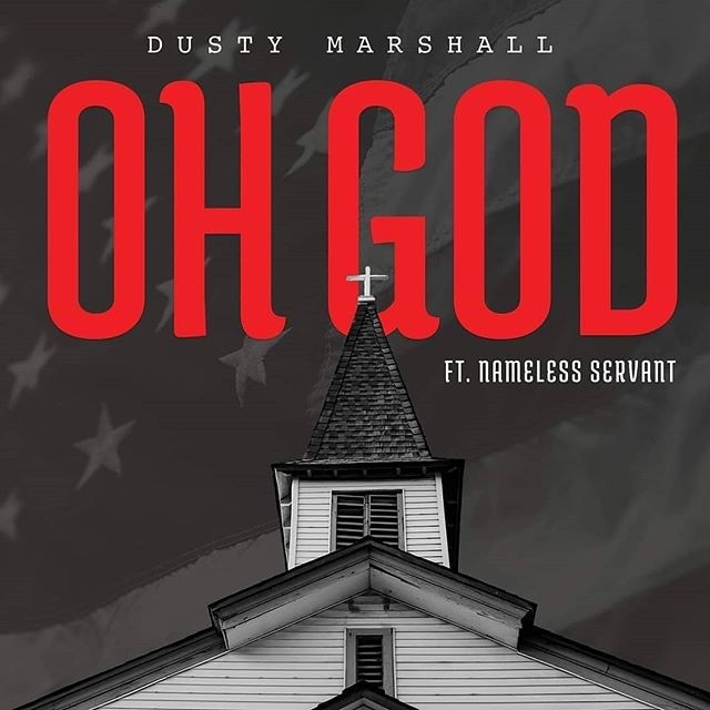 🔥New Single🔥Dusty Marshall - Oh God ft. @NamelessServant PreSave on Spotify Now! (LINK IN BIO)  @dmarshall535