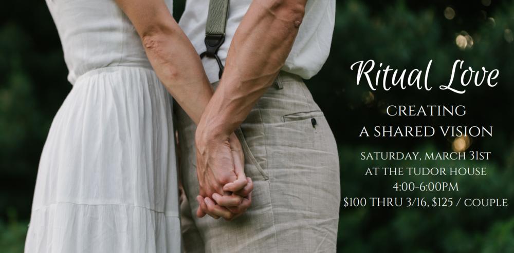 ritual love: creating a shared vision