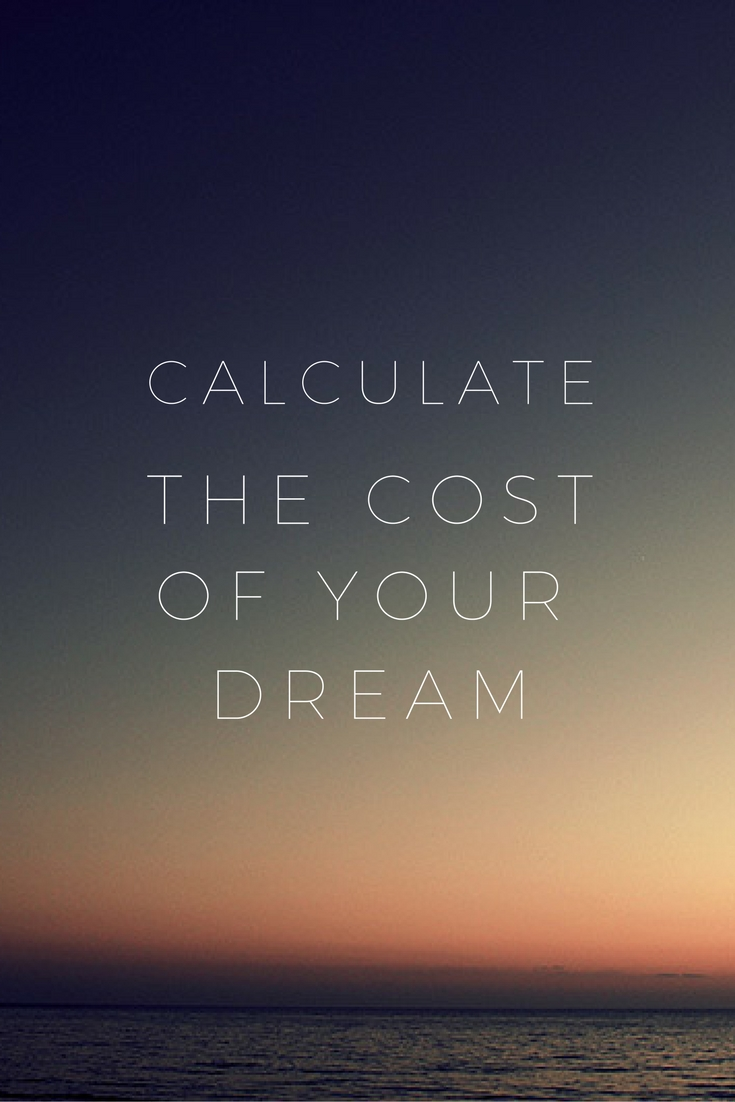 know the cost of your dream