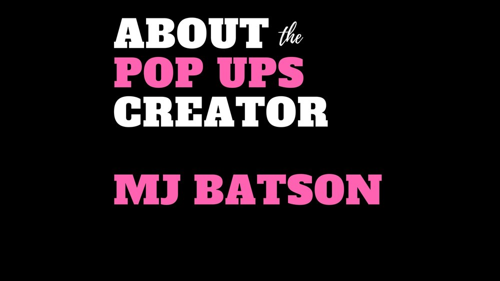 About the pop ups creator MJ Batson