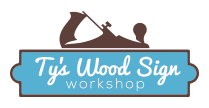 Ty's Wood Sign Workshop