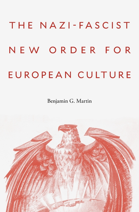 Benjamin G. Martin The Nazi-Fascist New Order for European Culture.jpg