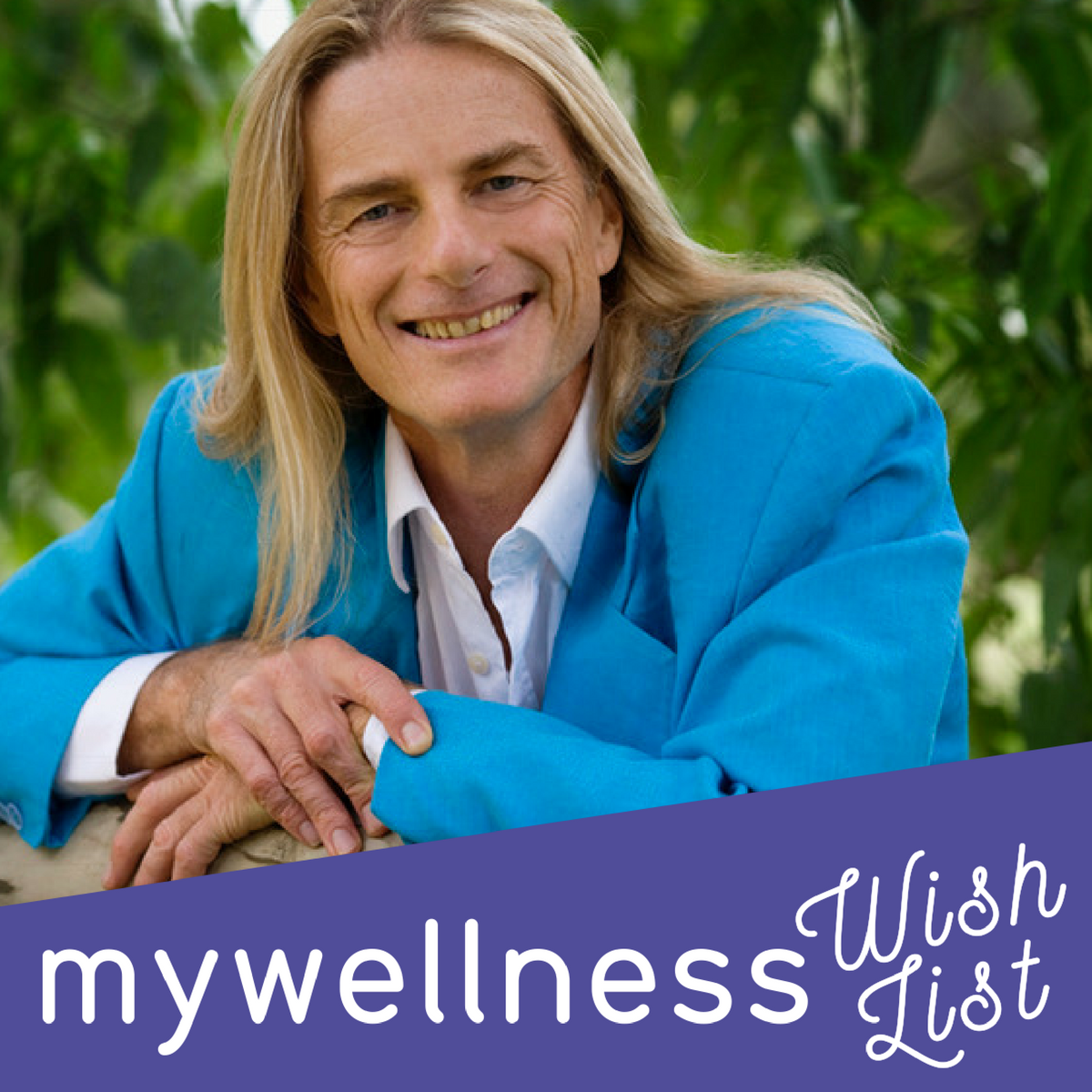 Episode 53 Interview With Ian White My Wellness Wishlist