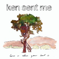 Ken Sent Me - Home Is Where Your Heart Is (2012)