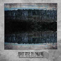 First Step To Failure - When Best Friends Become Strangers (2014)