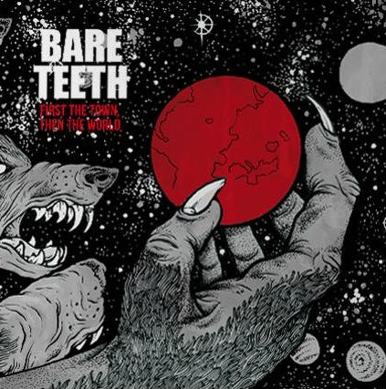 Bare Teeth - First The Town, Then The World (2017)