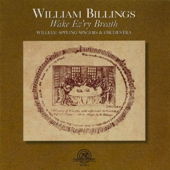 Wake Ev'ry Breath Music of William Billings