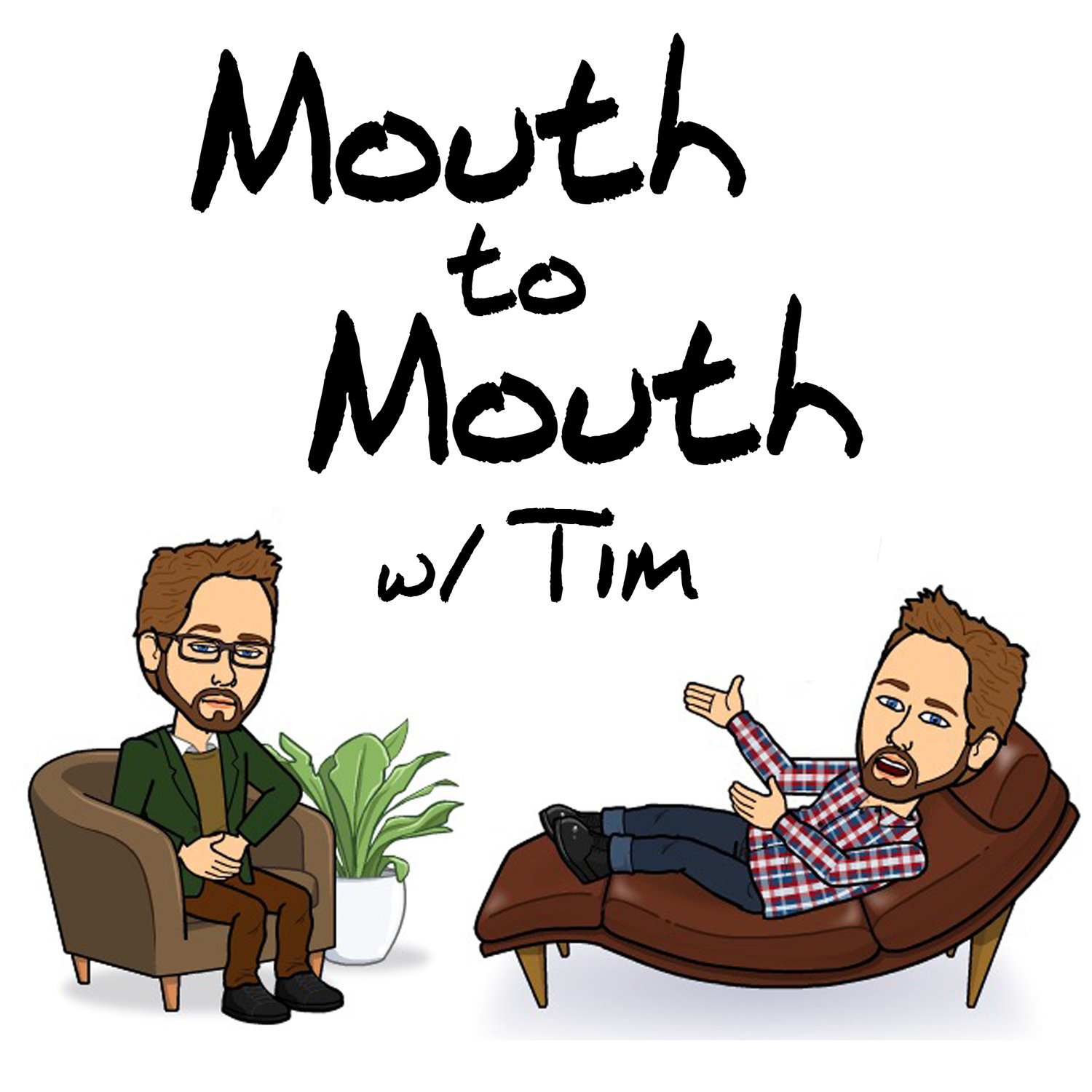 Mouth to Mouth w/ Tim