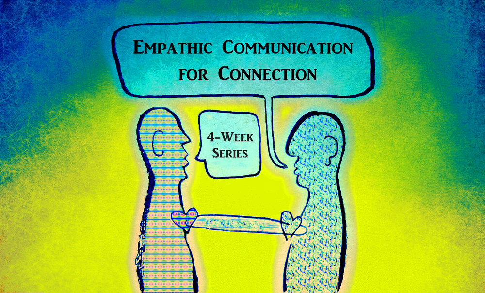 Empathic Communication for Connection 4-Week.jpg