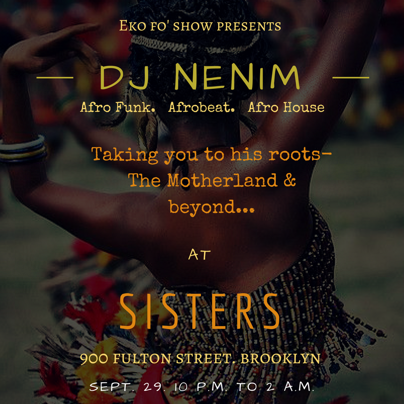 ... spinning at the beautiful Sisters, taking you to his roots - The  motherland. He'll be spinning what loves spinning most: Afrofunk, Afrobeat,  Afro House.