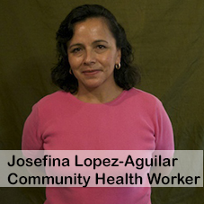 Josefina Lopez-Aguilar Community Health Worker