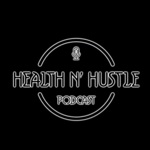 Health N' Hustle Podcast: Episode 33 - Burnout, Self Doubt, and More with Kevin Warren