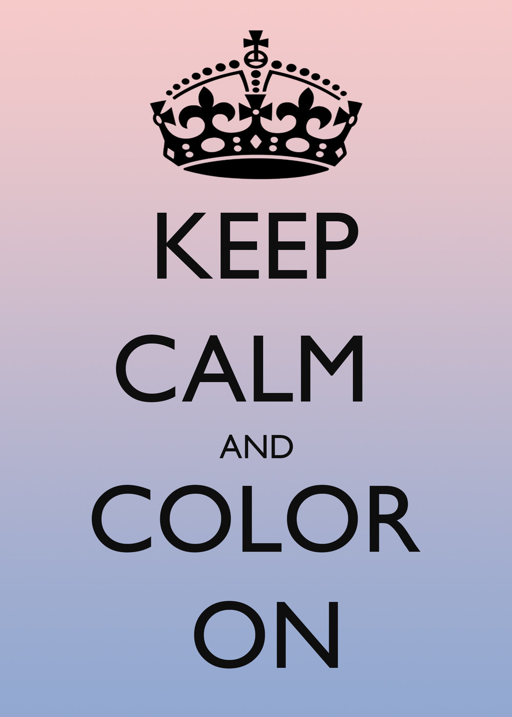 Keep Calm and Color On (1)