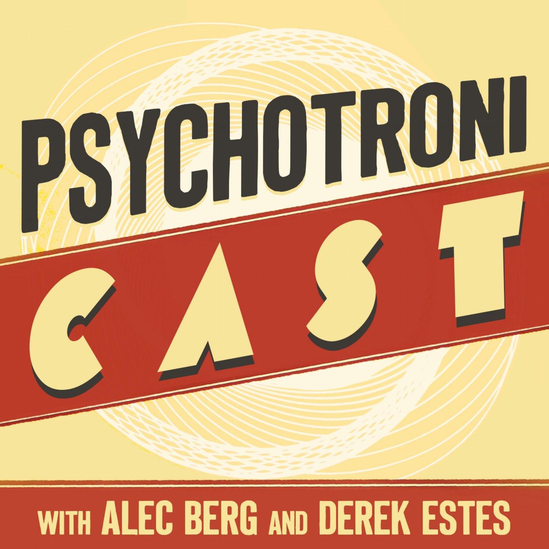 PsychotroniCast