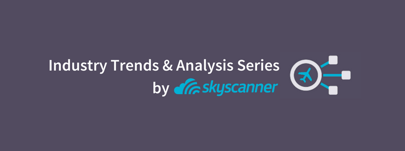 Industry trends and analysis series by Skyscanner