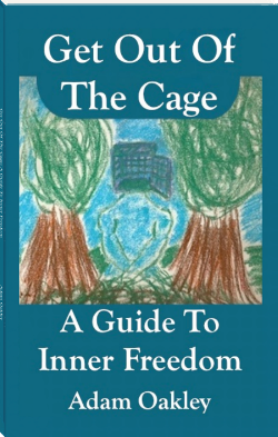 Get Out Of The Cage: A Guide To Inner Freedom - a book for meditative reading by Adam Oakley, author of Inner Peace Now.