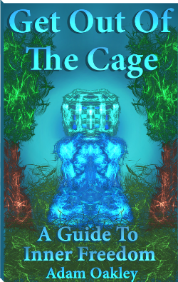 """Get Out Of The Cage: A Guide To Inner Freedom"" is a book to free you from what holds you back in life. Find inner peace, calm the mind and let go of what no longer serves you…  From Adam Oakley, the founder of InnerPeaceNow.com - the free resource for inner peace and enlightenment."